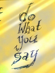 do what you say