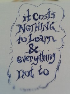 it-costs-nothing-to-learn-and-everything-no-to