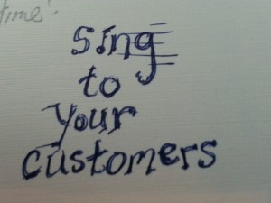 sing to your customers