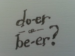 do-er or be-er