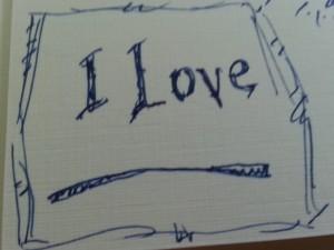 I Love _____