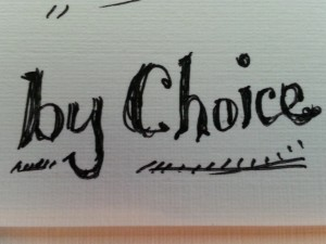 be the one chosen by Choise
