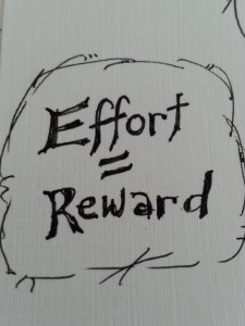 Effort = Reward (some type of reward)