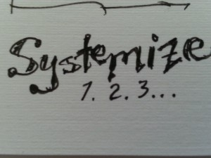 Systemize (is this even a word?)