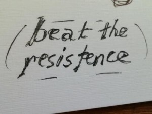 it is a never ending struggle to beat the resistence